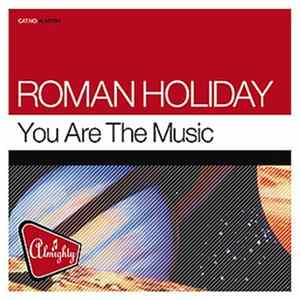 Roman Holiday - You Are The Music para Descargar Gratis